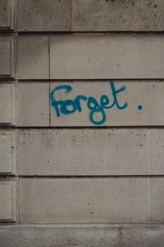 """Forget"" graffiti in Paris"